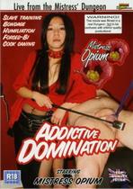 Addictive Domination