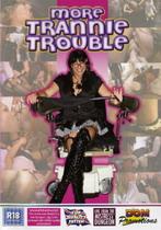 More Trannie Trouble
